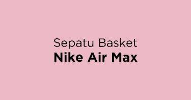 Sepatu Basket Nike Air Max Bandung