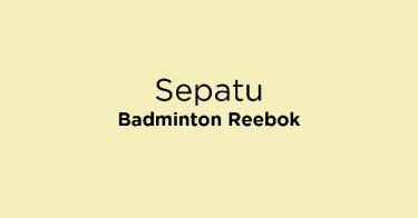 Sepatu Badminton Reebok