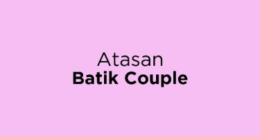 Atasan Batik Couple