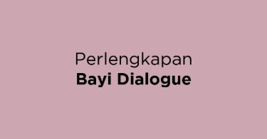 Perlengkapan Bayi Dialogue
