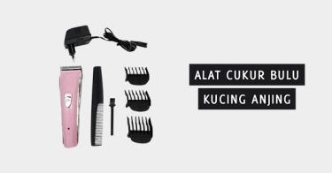 Alat Cukur Bulu Kucing Anjing Jakarta Pusat
