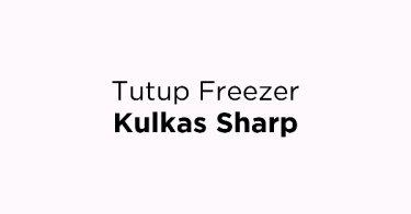 Tutup Freezer Kulkas Sharp