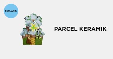 Jual Parcel Keramik dengan Harga Terbaik dan Terlengkap