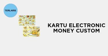 Kartu Electronic Money Custom