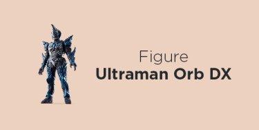Ultraman Orb Dx
