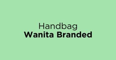 Handbag Wanita Branded Ogan Komering Ulu Timur