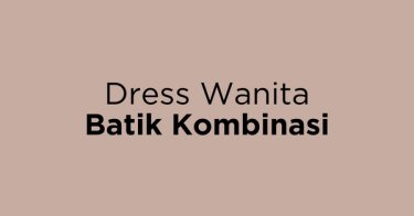 Dress Wanita Batik Kombinasi
