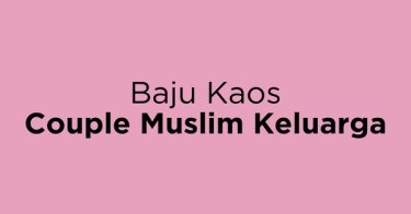 Baju Kaos Couple Muslim Keluarga Bandung
