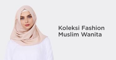 Koleksi Fashion Muslim Wanita Terbaru