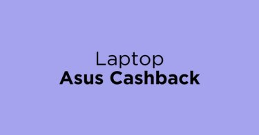 Laptop Asus Cashback DKI Jakarta