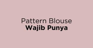 Pattern Blouse Wajib Punya