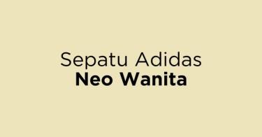 Sepatu Adidas Neo Wanita Ogan Komering Ulu Timur