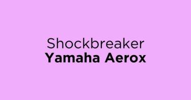 Shockbreaker Yamaha Aerox Jakarta Barat