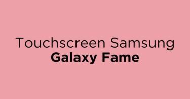 Touchscreen Samsung Galaxy Fame Bekasi