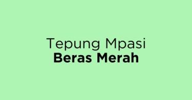 Tepung Mpasi Beras Merah Jakarta Barat