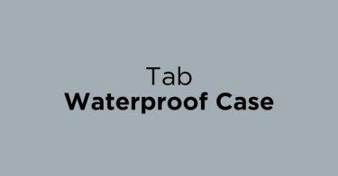 Tab Waterproof Case