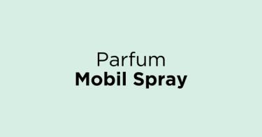 Parfum Mobil Spray Bekasi