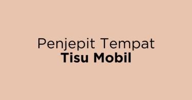 Penjepit Tempat Tisu Mobil Jakarta Barat