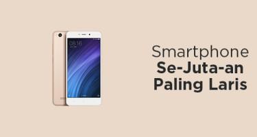 Smartphone Se-Juta-an Paling Laris