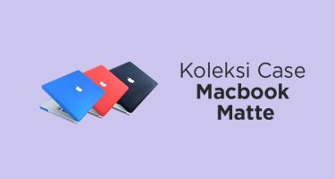Koleksi Case Macbook Matte