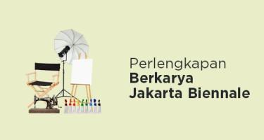 Perlengkapan Berkarya Jakarta Biennale