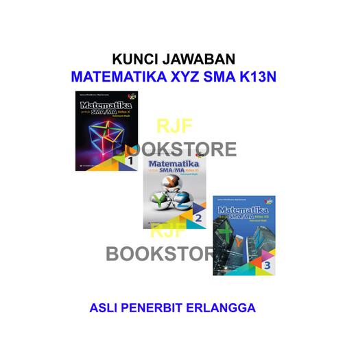 Jual Kunci Jawaban Matematika Xyz Sma K13n Kls 1 3 Penerbit Erlangga Jakarta Timur Rjf Bookstore Tokopedia