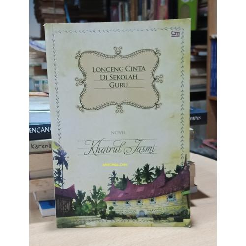 Foto Produk LONCENG CINTA DI SEKOLAH GURU - KARYA KHAIRUL JASMI dari Anelinda Buku Koleksi