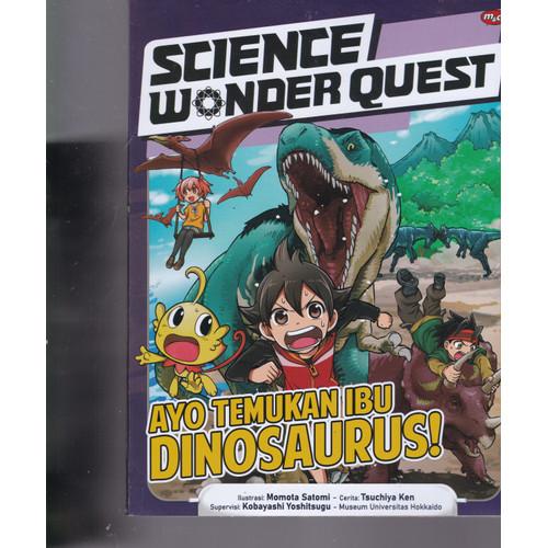 Foto Produk SCIENCE WONDER QUEST :AYO TEMUKAN IBU DINOSAURUS!-MNCK -UR dari Toko Buku Uranus
