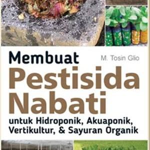 Foto Produk Membuat Pestisida Nabati untuk Hidroponik Akuaponik Vertikultur Sayura dari Toko Kutu Buku