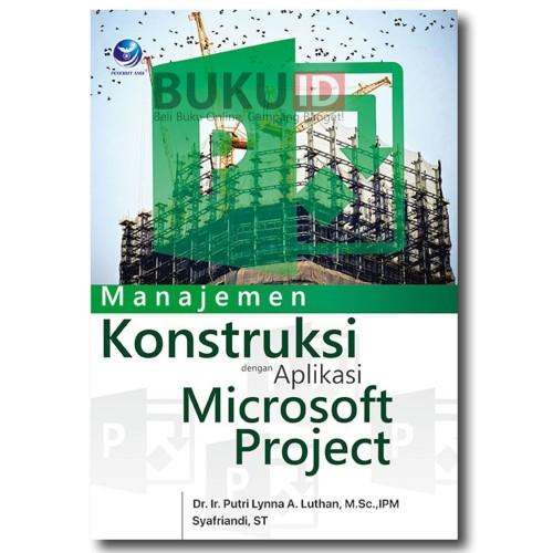 Foto Produk Buku Manajemen Konstruksi dengan Aplikasi Microsoft Project dari Buku ID