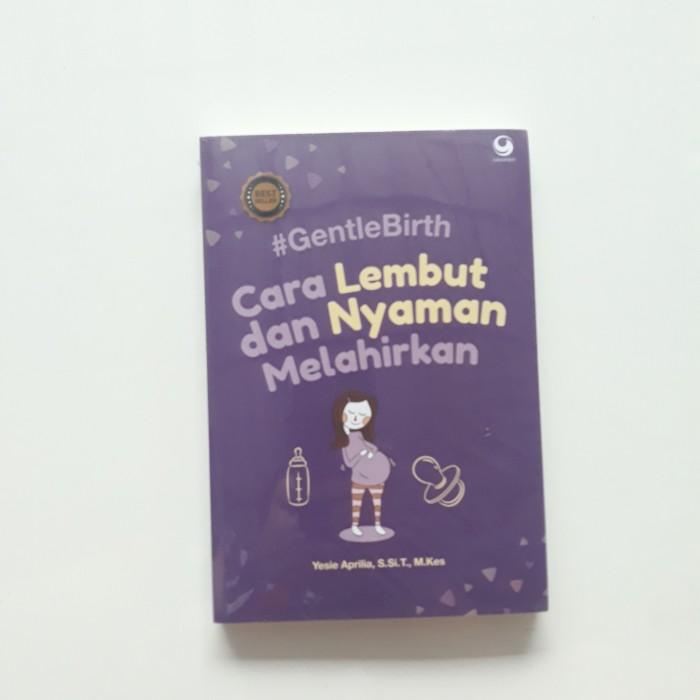 Foto Produk Buku GentleBirth Gentle Birth Cara Lembut Nyaman Melahirkan Yesie Yesi dari Sahabat Buku Anak