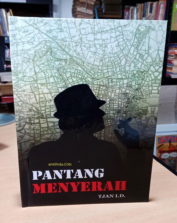 Foto Produk PANTANG MENYERAH - SADURAN TJAN I.D. (HARD COVER) dari Anelinda Buku Klasik