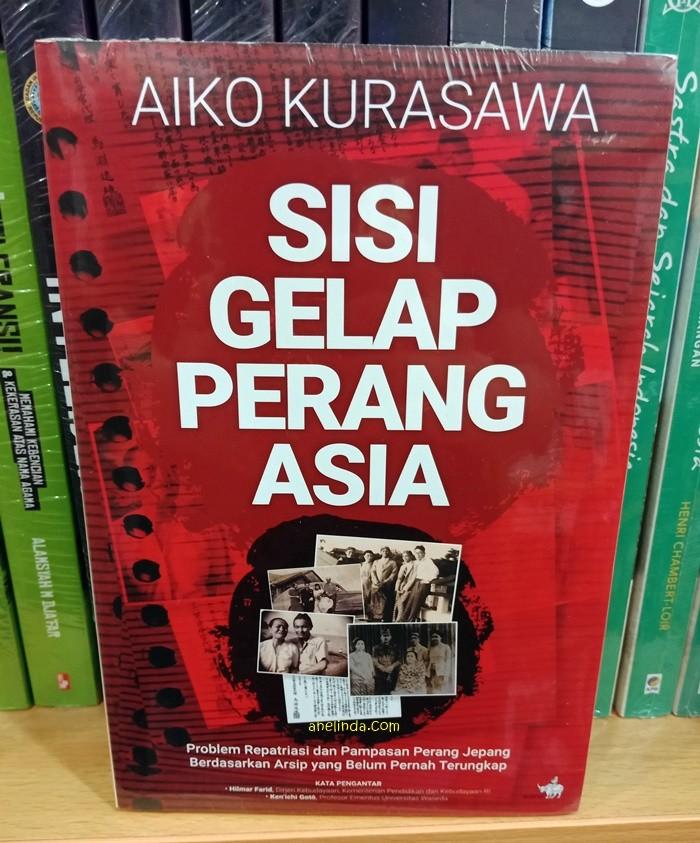 Foto Produk SISI GELAP PERANG ASIA - OLEH AIKO KURASAWA dari Anelinda Buku Klasik