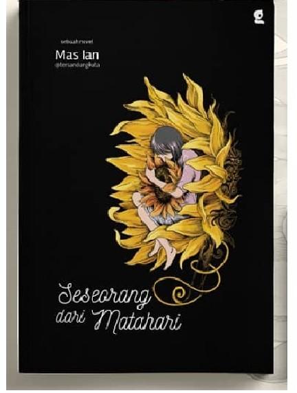 Foto Produk Buku Novel SESEORANG DARI MATAHARI Ian tersandungkata Gradien Media dari Sahabat Buku Anak