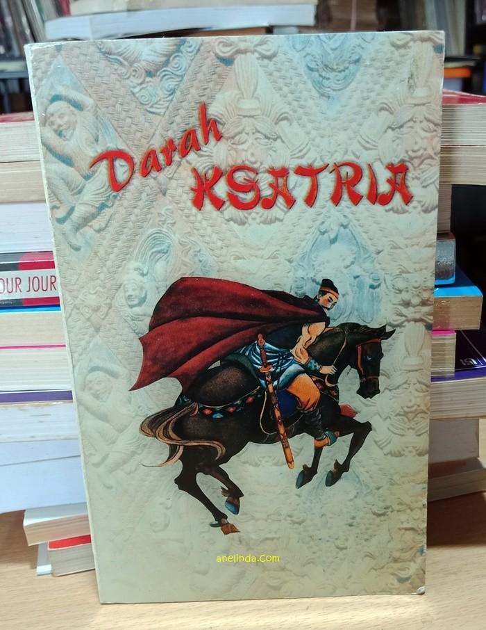 Foto Produk DARAH KSATRIA - SOFT COVER (1 JILID TAMAT) dari Anelinda Buku Klasik