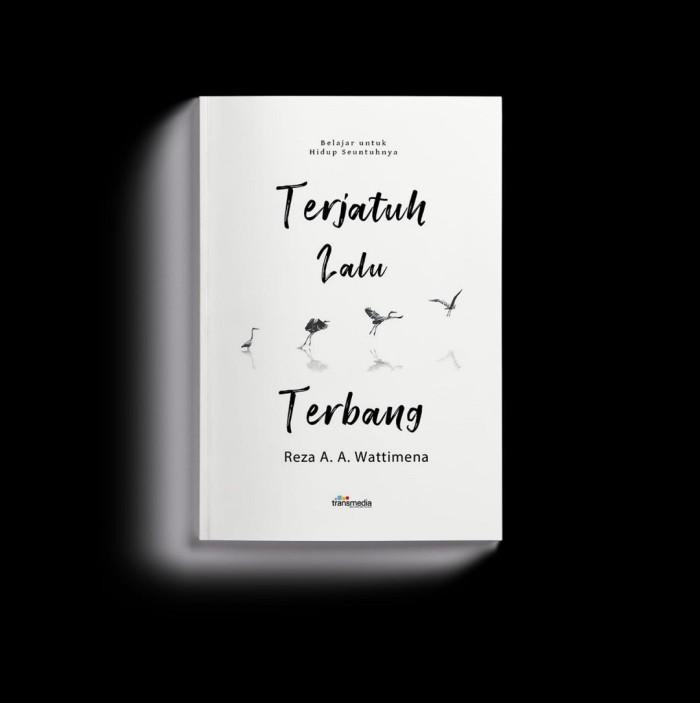 Foto Produk Buku Terjatuh Lalu Terbang Reza A.A Wattimena Transmedia Pustaka dari Sahabat Buku Anak