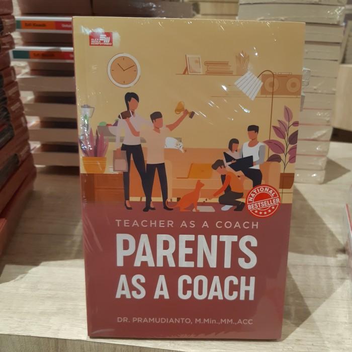 Foto Produk Buku Teacher As A Coach ( Parents As A Coach ) By DR PRAMUDIANTO dari Showroom Books