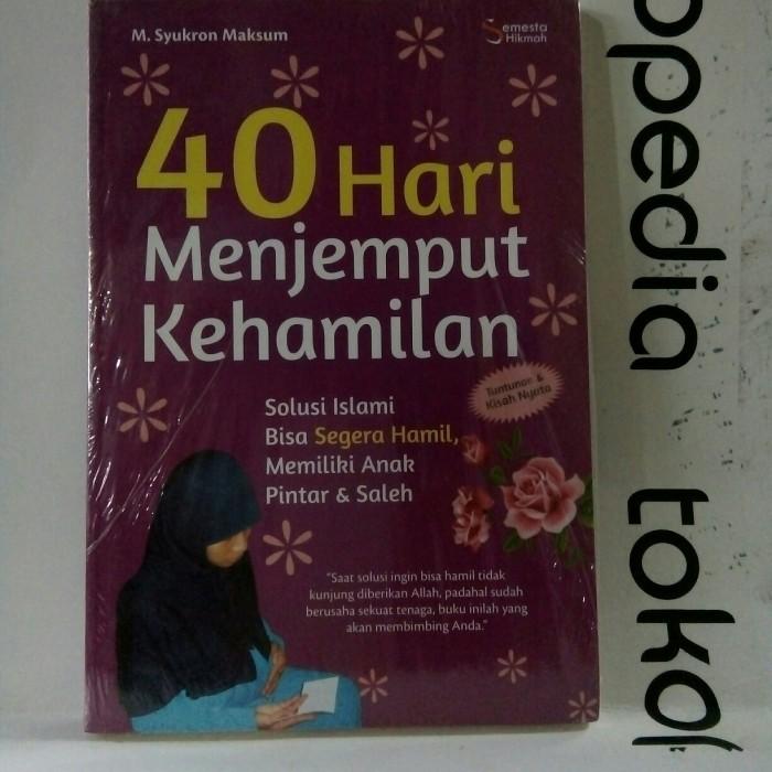 Jual 40 Hari Menjemput Kehamilan Solusi Islami Bisa Segera Hamil Kota Medan Fattah Al Ghifari Book Tokopedia