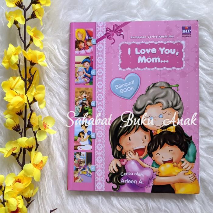 Foto Produk Buku Kumpulan Cerita Kasih Ibu I Love You, Mom Bilingual BIP Arleen A dari Sahabat Buku Anak