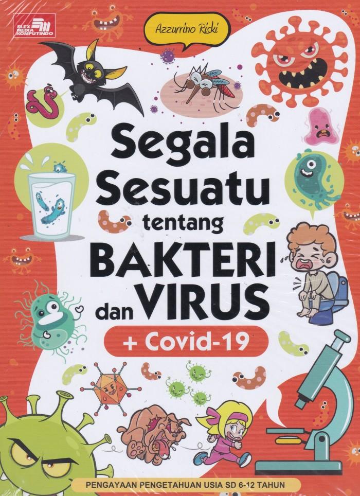 Foto Produk Segala Sesuatu Tentang Bakteri Dan Virus + Covid-19 - UR dari Toko Buku Uranus