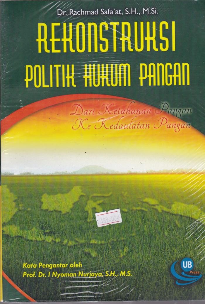 Foto Produk Rekontruksi Politik Hukum Pangan Dari Ketahanan Pangan KeKedaulatan-UR dari Toko Buku Uranus