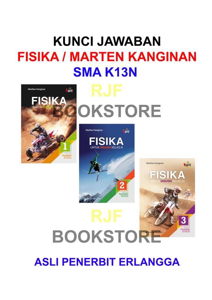 Jual Kunci Jawaban Fisika Sma K13n Kls 1 3 Marthen Kanginan Pnrbt Erlanga Jakarta Timur Rjf Bookstore Tokopedia