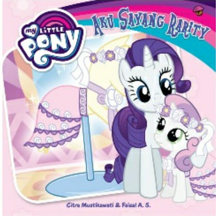 Jual My Little Pony Aku Sayang Rarity Boardbook Kab Sidoarjo Bukualfa Tokopedia