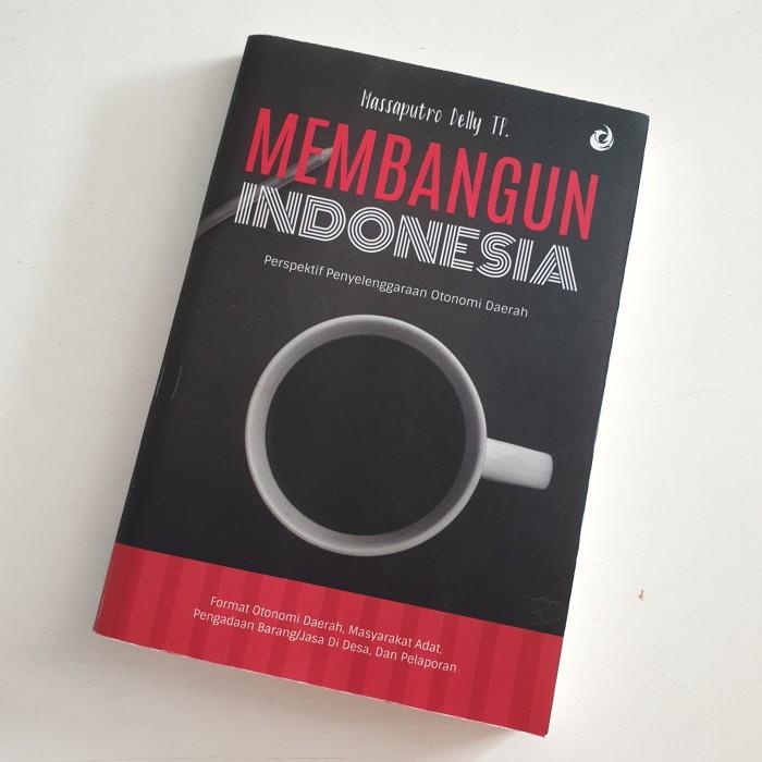 Foto Produk Buku Membangun Indonesia: Perspektif Penyelenggaraan Otonomi Daerah dari De'Alzena