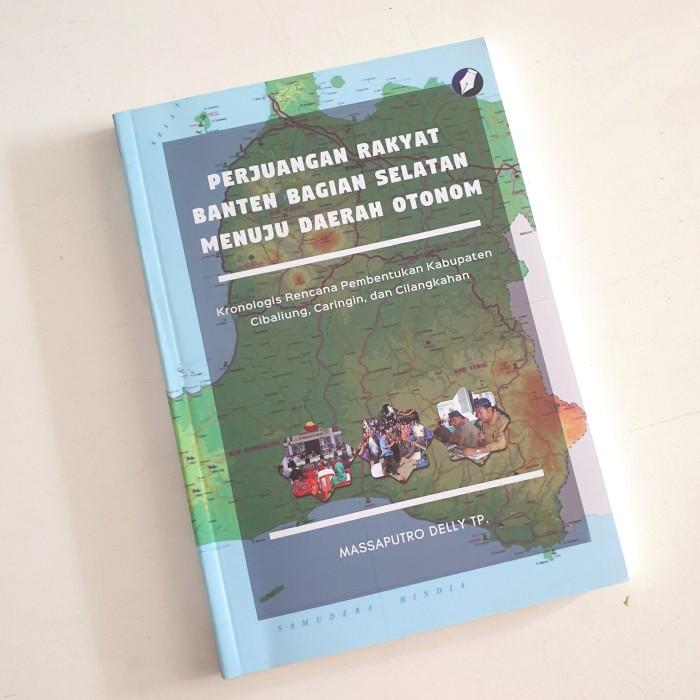 Foto Produk Buku Perjuangan Rakyat Banten Bagian Selatan Menuju Daerah Otonom dari De'Alzena