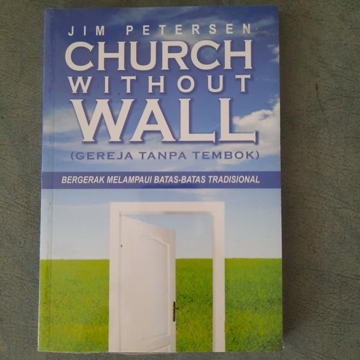 Foto Produk Church Without Wall (Gereja Tanpa Tembok) - Jim Petersen dari CV Pionir Jaya