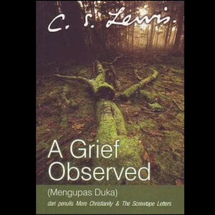 Foto Produk C.S Lewis - The Grief Observe dari CV Pionir Jaya