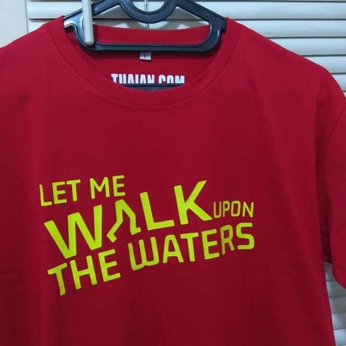 Foto Produk Baju Kaos Let Me Walk Upon the Waters dari tarbantin