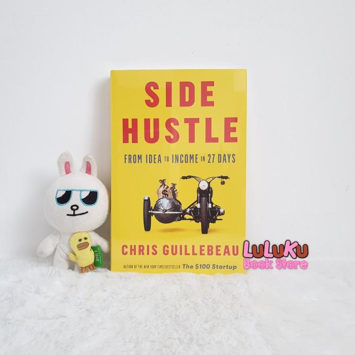 Foto Produk Buku Import Original - Side Hustle : From Idea to Income in 27 Days dari LuLuKu Book Store