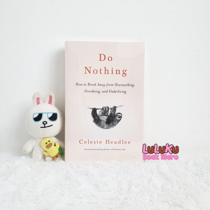 Foto Produk Buku Original Import Self Help - Do Nothing - Celeste Headlee dari LuLuKu Book Store